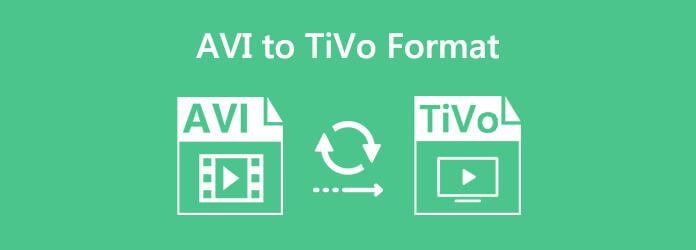 Muunna AVI TiVo-muotoon