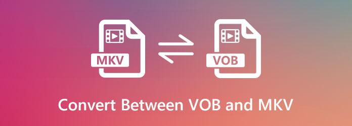 Muunna VOB: n ja MKV: n välillä