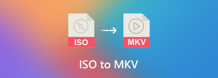 ISO to MKV