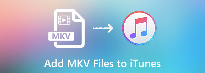 Add MKV Files to iTunes
