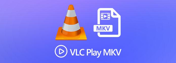 VLC Play MKV