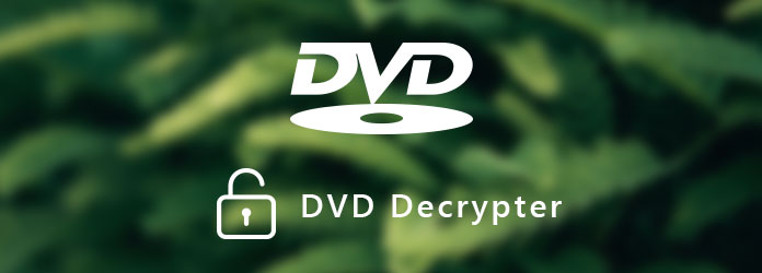 Top 9 Great DVD Decrypter Available to Windows 10/8/7 and