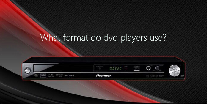 What Format do DVD Players Use