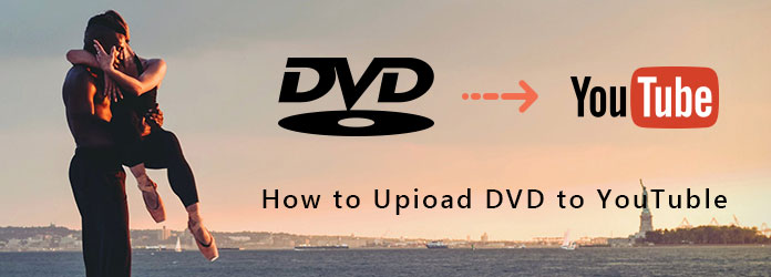 Upload DVD Videos to YouTube