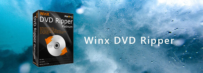 WinX DVD Ripper and 10 Best Alternatives to Rip DVD to