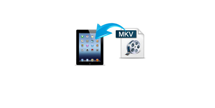 MKV to iPad