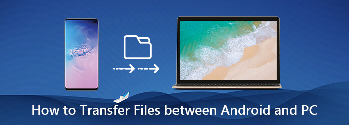 How to Transfer Files Between Android and PC