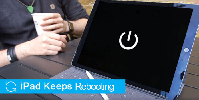 Ipad keeps rebooting