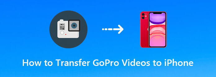 Transfer GoPro Videos to iPhone iPad