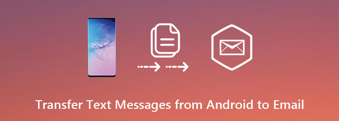 Siirrä tekstiviestit Androidista sähköpostiin