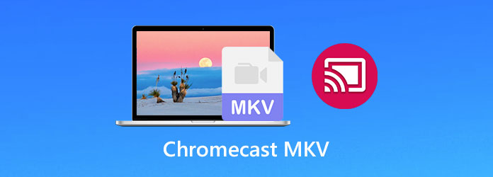 Suoratoista MKV-video Chromecastiin