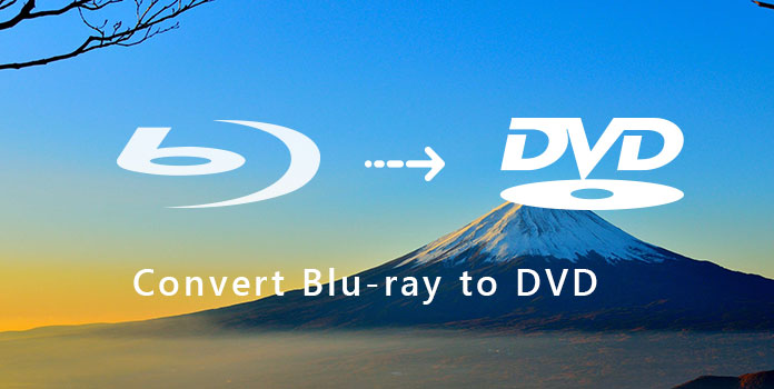 Convert Blu-ray to DVD