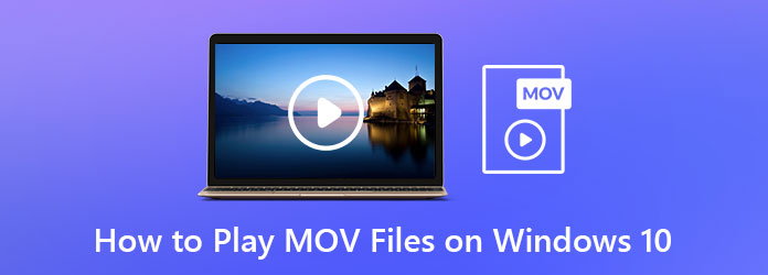 Play MOV Files in Windows 10