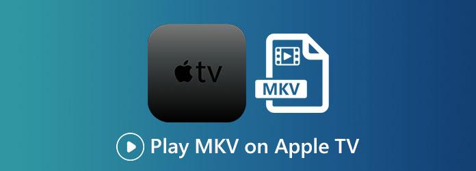 Toista MKV Apple TV: ssä