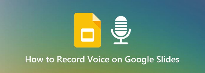 How to Record Voice on Google Slides