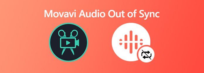 Fix Movavi Video and Audio out of Sync