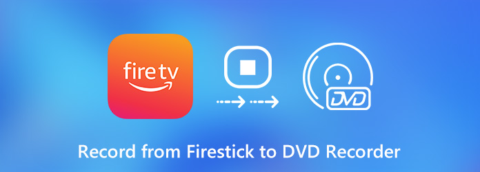 Record from Fire Stick to DVD Recorder