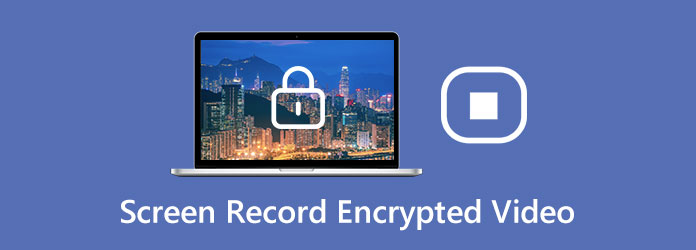 Screen Record Encrypted Video