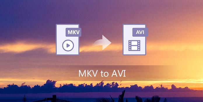 MKV AVI: lle