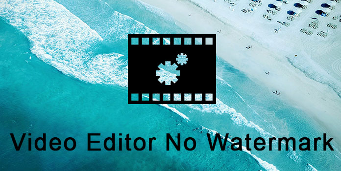 The Best Free Video Editing Software without Watermark for