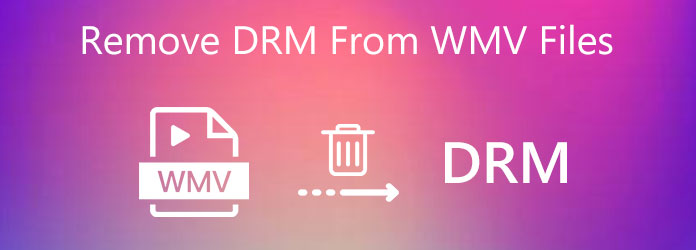 Remove DRM from WMV Files